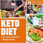 Keto Diet 90 Day Plan for Beginners (Special Edition) Ketogenic Diet Plan by  Mary June Smith audiobook