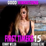 Good Vibrations : First Timers 15 (Virgin Erotica) by  Kimmy Welsh audiobook