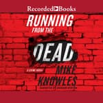 Running from the Dead by  Mike Knowles audiobook