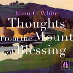Thoughts From the Mount of Blessing by  Ellen G. White audiobook