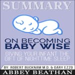 Summary of On Becoming Baby Wise by  Abbey Beathan audiobook