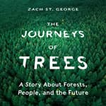 The Journeys of Trees by  Zach St. George audiobook