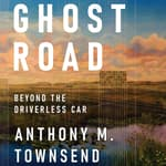 Ghost Road by  Anthony M. Townsend audiobook