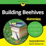 Building Beehives For Dummies by  Howland Blackiston audiobook