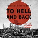 To Hell And Back by  Charles Pellegrino audiobook