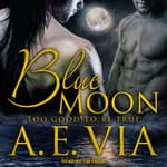 Blue Moon by  A.E. Via audiobook