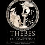 Thebes by  Paul Cartledge audiobook
