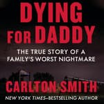Dying for Daddy by  Carlton Smith audiobook