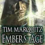 Embers of an Age by  Tim Marquitz audiobook