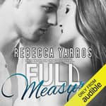 Full Measures by  Rebecca Yarros audiobook