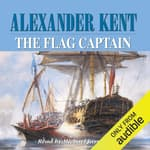 The Flag Captain by  Alexander Kent audiobook