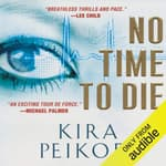 No Time to Die by  Kira Peikoff audiobook