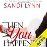 Then You Happened by  Sandi Lynn audiobook