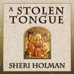 A Stolen Tongue by  Sheri Holman audiobook