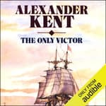 The Only Victor by  Alexander Kent audiobook