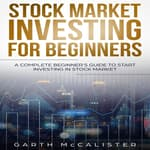 Stock Market Investing For Beginners by  Garth McCalister audiobook
