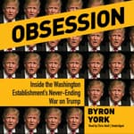 Obsession by  Byron York audiobook