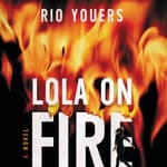 Lola on Fire by  Rio Youers audiobook