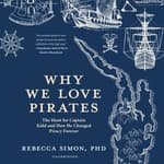 Why We Love Pirates by  Rebecca Simon PhD audiobook