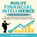 Midlife Financial Intelligence: Proven Business And Investment Strategies to Create Passive Income (2 Manuscripts) by  Quinton David audiobook