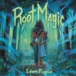 Root Magic by  Eden Royce audiobook