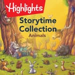 Storytime Collection: Animals by  Highlights for Children audiobook
