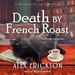 Death by French Roast by  Alex Erickson audiobook