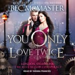 You Only Love Twice by  Bec McMaster audiobook