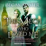 The Mech Who Loved Me by  Bec McMaster audiobook
