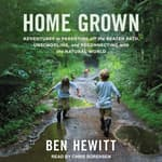 Home Grown by  Ben Hewitt audiobook