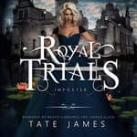 The Royal Trials: Imposter by  Tate James audiobook