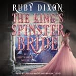 The King's Spinster Bride by  Ruby Dixon audiobook