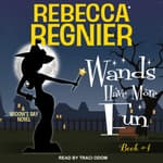 Wands Have More Fun by  Rebecca Regnier audiobook