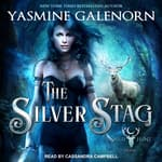 The Silver Stag by  Yasmine Galenorn audiobook