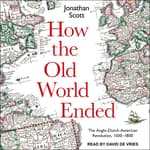 How the Old World Ended by  Jonathan Scott audiobook