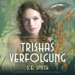 Trishas Verfolgung by  S.E. Smith audiobook