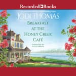 Breakfast at the Honey Creek Cafe by  Jodi Thomas audiobook