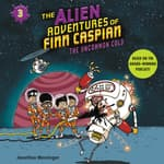 The Alien Adventures of Finn Caspian: The Uncommon Cold by  Jonathan Messinger audiobook