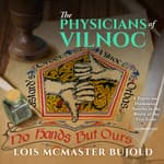 The Physicians of Vilnoc by  Lois McMaster Bujold audiobook