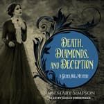 Death, Diamonds, and Deception by  Rosemary Simpson audiobook