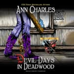 Devil Days in Deadwood by  Ann Charles audiobook