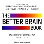 The Better Brain Book by  David Perlmutter MD audiobook