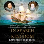 In Search of a Kingdom by  Laurence Bergreen audiobook