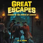 Great Escapes #5: Terror in the Tower of London by  W. N. Brown audiobook