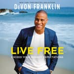 Live Free by  DeVon Franklin audiobook