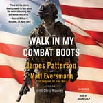 Walk in My Combat Boots by  Matt Eversmann audiobook
