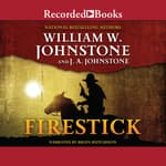 Firestick by  J. A. Johnstone audiobook