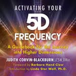 Activating Your 5D Frequency by  Judith Corvin-Blackburn audiobook