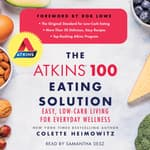 The Atkins 100 Eating Solution by  Colette Heimowitz audiobook