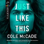 Just Like This by  Cole McCade audiobook